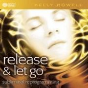 Release and Let Go - Kelly Howell